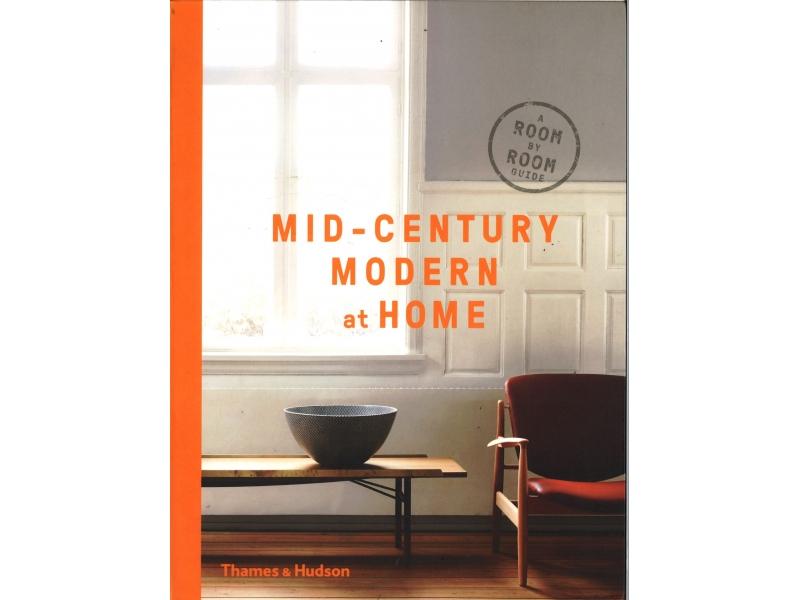 Thames & Hudson - Mid-Century Modern At Home
