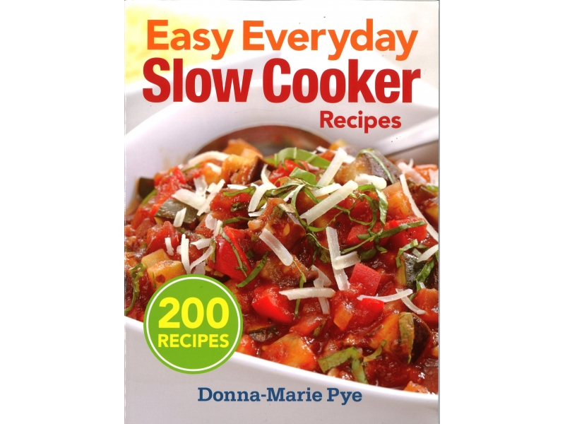 Donna-Marie Pye - Easy Everyday Slow Cooker Recipies