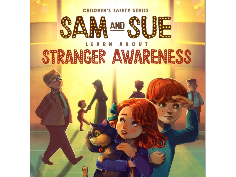 Children Safety Series - Sam And Sue Learn About Stranger Awareness