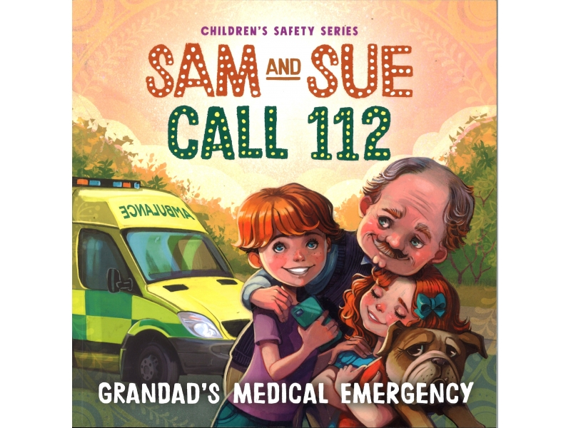 Children Safety Series - Sam And Sue Call 112 - Grandad's Medical Emergency