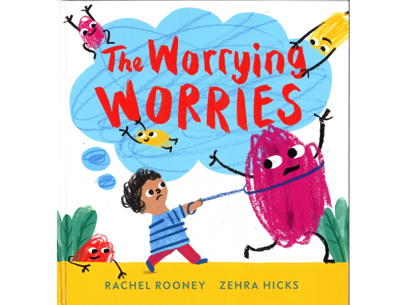 Rachel Rooney & Zehra Hicks - The Worrying Worries