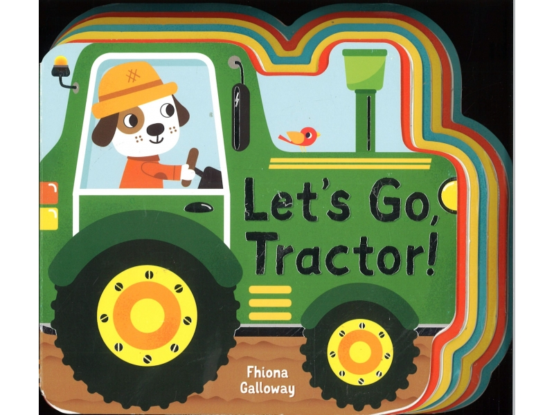 Fhiona Galloway - Let's Go Tractor !