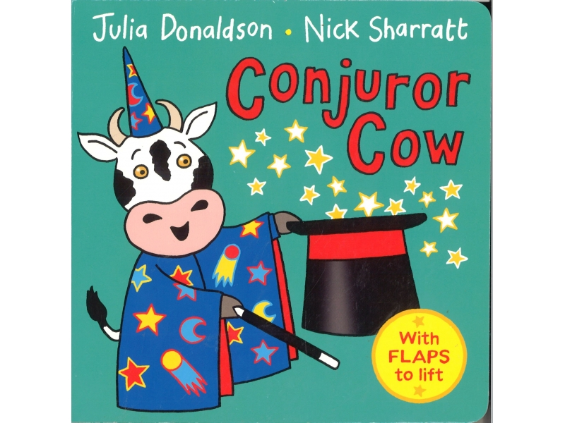 Julia Donaldson & Nick Sharratt - Conjuror Cow