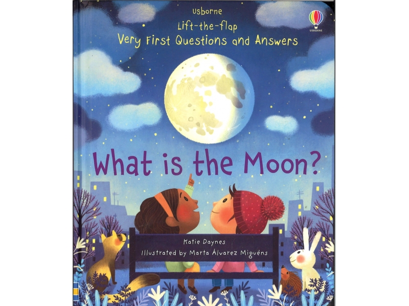 Usborne - Very First Questions And Answers - What Is The Moon ?