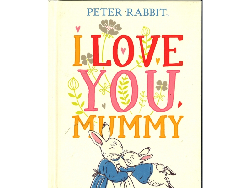 Peter Rabbit - I Love You Mummy