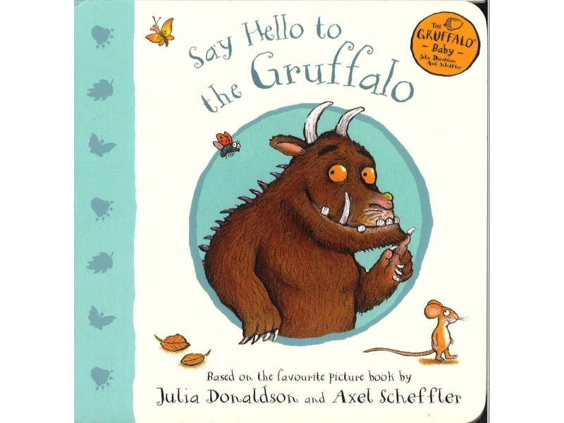 Julia Donaldson & Alex Scheffler - Say Hello To The Gruffalo