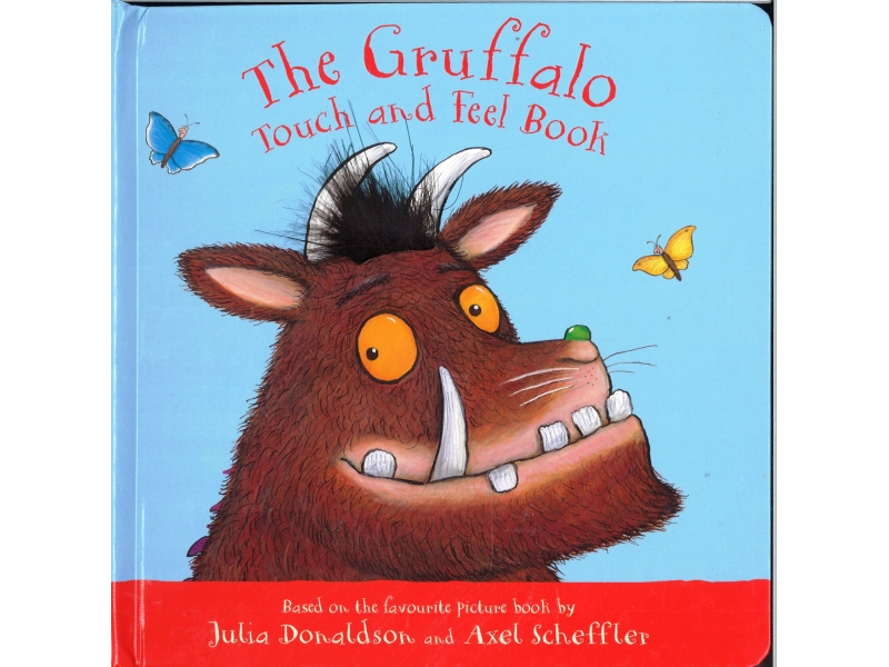 Julia Donaldson & Alex Scheffler - The Gruffalo Touch & Feel Book