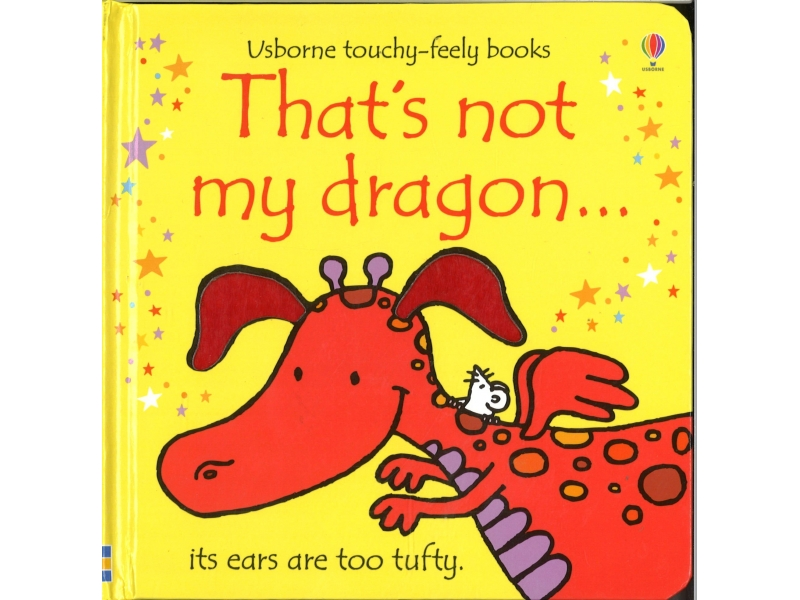 Usborne Touchy-Feely Books - That's Not My Dragon