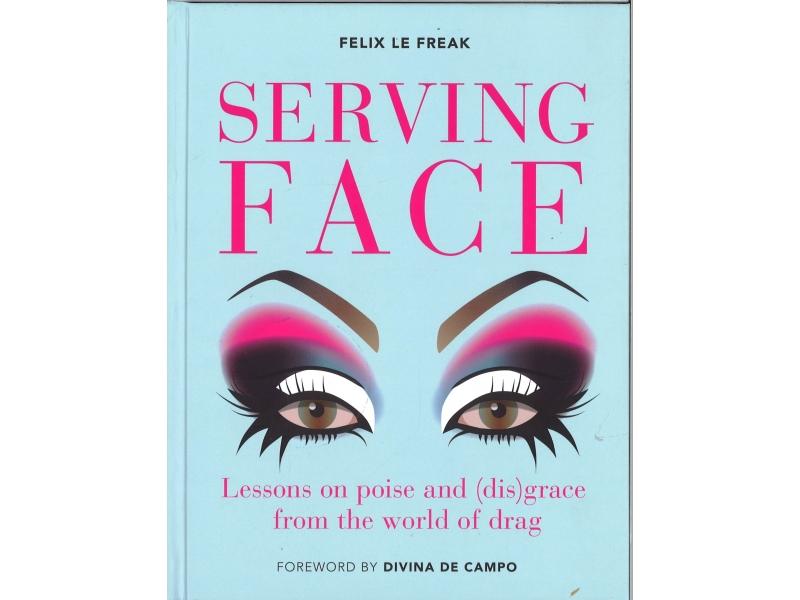 Felix Le Freak - Serving Face