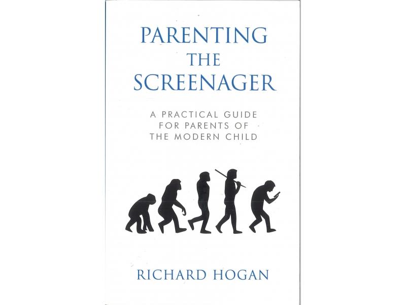 Richard Hogan - Parenting The Screenager