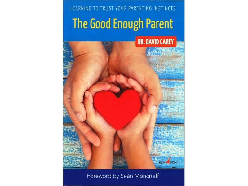 Dr. David Carey - The Good Enough Parent