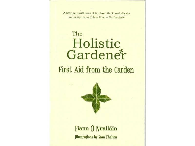 Fiann O' Nuallain - The Holistic Gardener - First Aid From The Garden