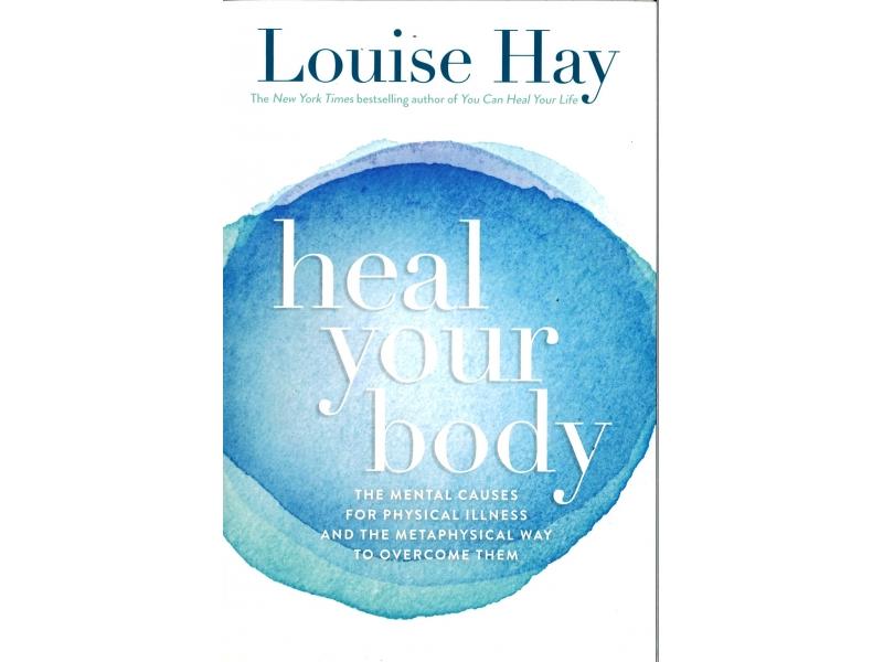 Lousie Hay - Heal Your Body