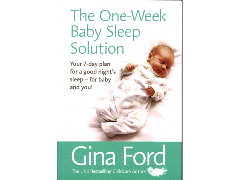 Gina Ford - The One-Week Baby Sleep Solution