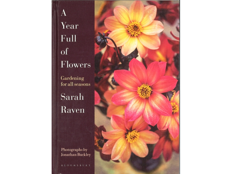 Sarah Raven - A Year Full Of Flowers