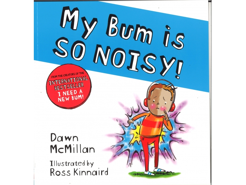 Dawn McMillan & Ross Kinnaird - My Bum Is So Noisy!