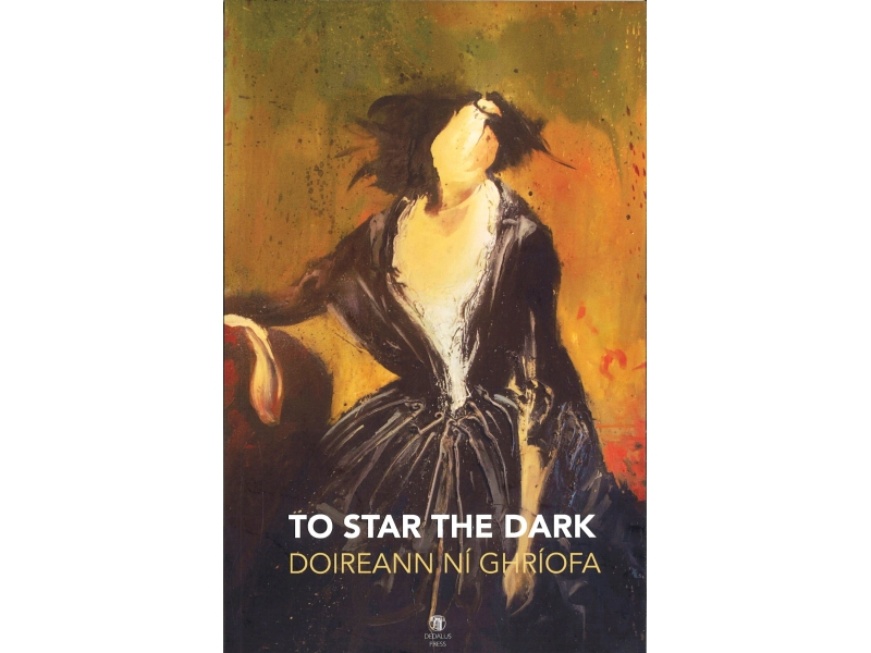 Doireann Ni Ghriofa - To Star The Dark