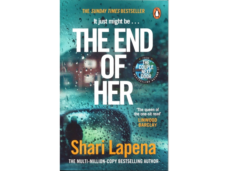 Shari Lapena - The End Of Her