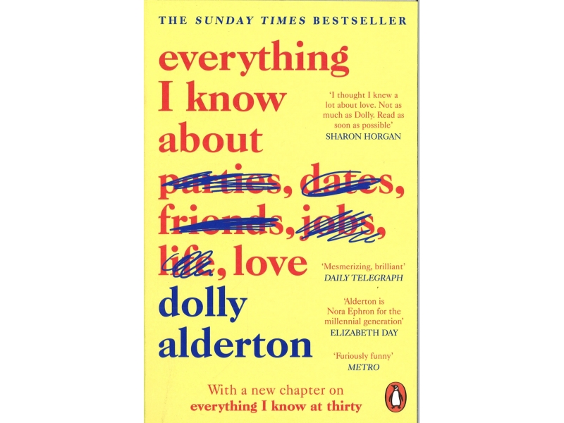 Dolly Alderton - Everything I Know About Love