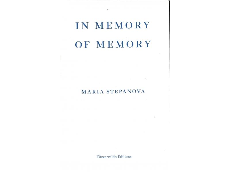 Maria Stepanova - In Memory Of Memory