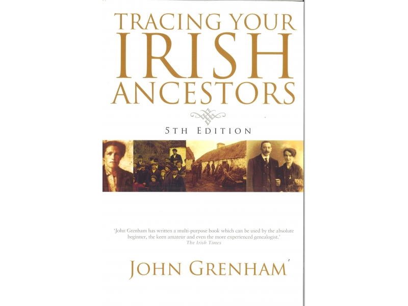 John Grenham - Tracing Your Irish Ancestors 5th Edition