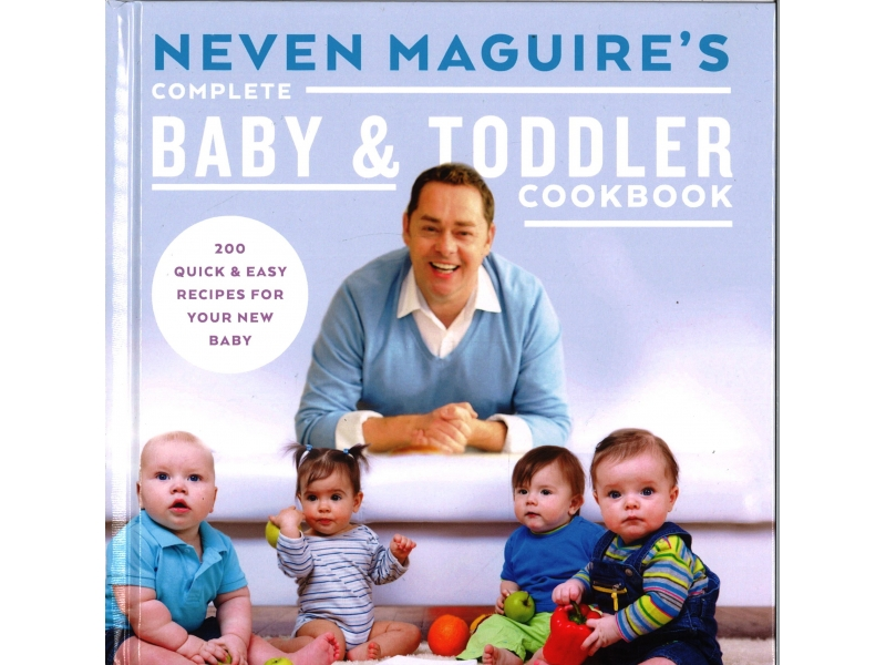 Nevin Maguires - Complete Baby & Toddler Cookbook