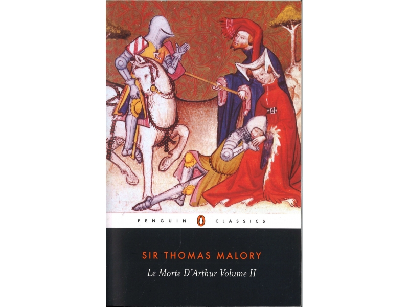 Sir Thomas Malory - Le Morte D'Arthur Volume 2
