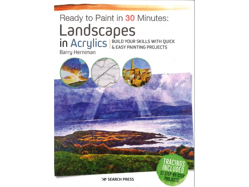 Ready To Paint In 30 Minutes - Landcapes In Acrylics