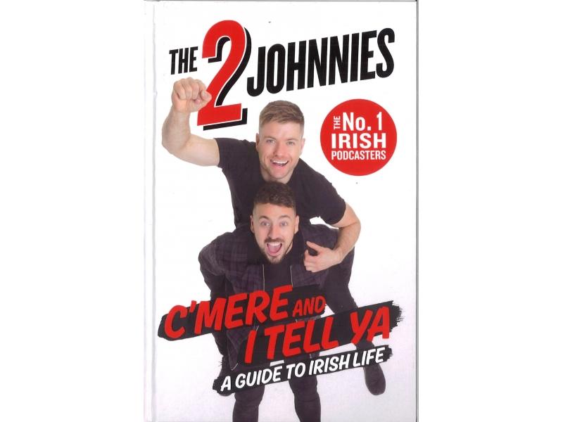 The 2 Johnnies - C'Mere And I Tell Ya