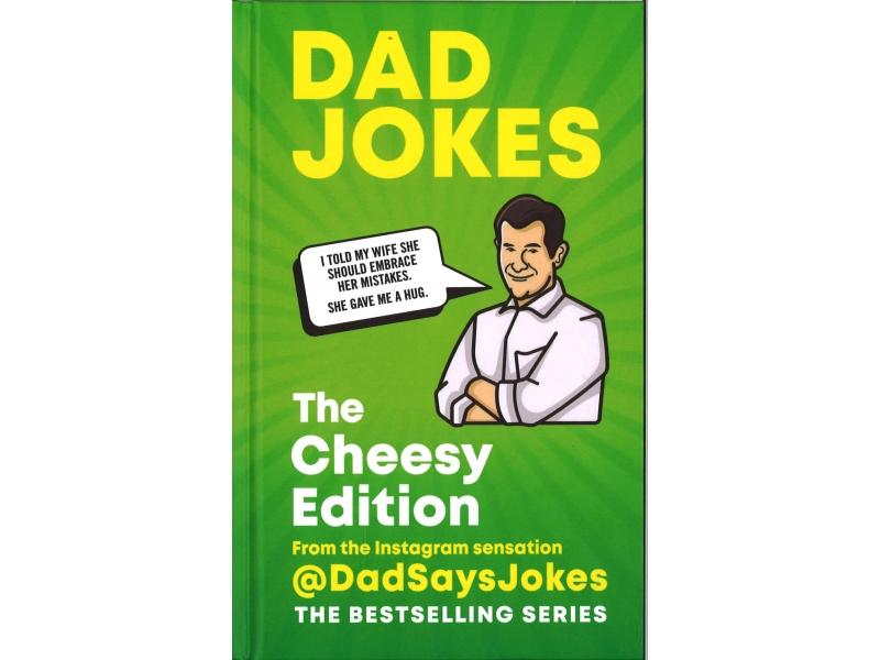 Dad Jokes -  The Cheesy Edition