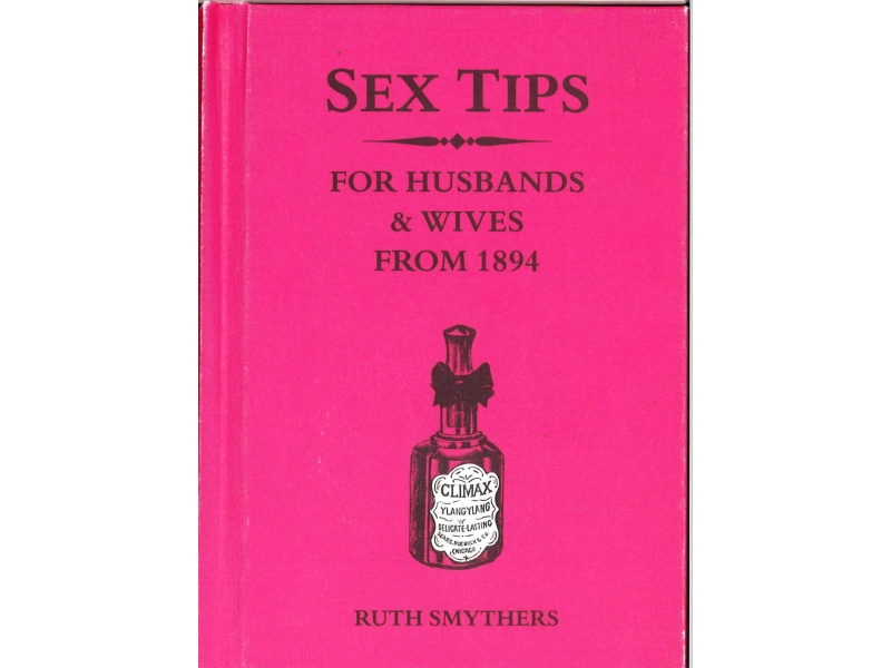 Ruth Smythers - Sex Tips For Husbands & Wives