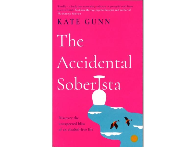Kate Gunn - The Accidental Soberista