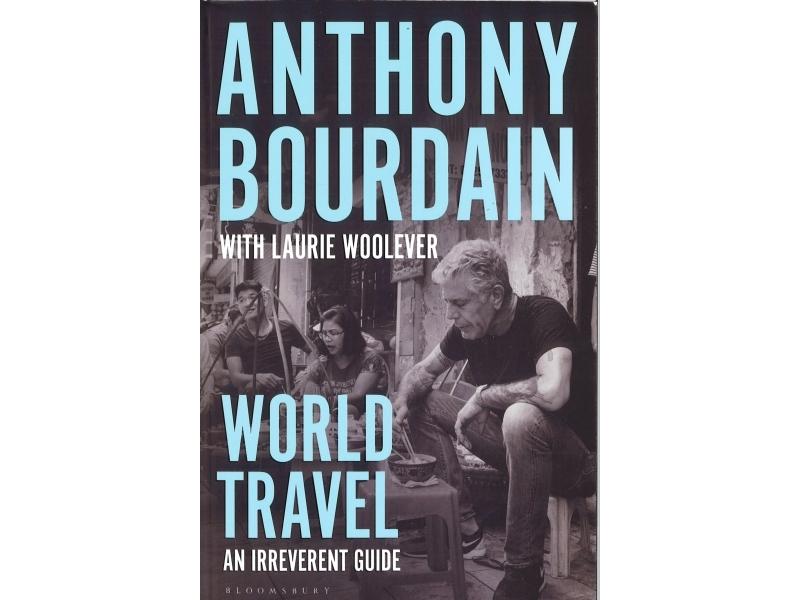 Anthony Bourdain - World Travel
