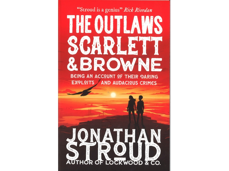 Jonathan Stroud - The Outlaws Scarlett & Browne