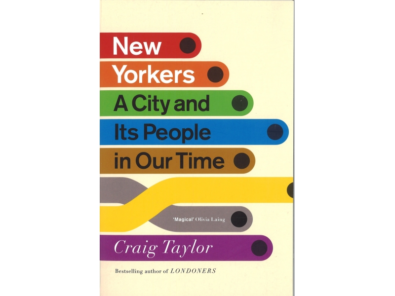 Craig Taylor - New Yorkers A City And Its People In Our Time
