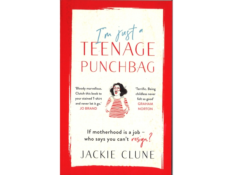 Jackie Clune - I'm Just A Teenage Punchbag