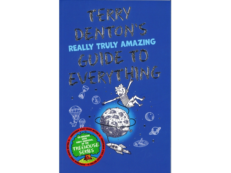Terry Denton's - Really Truly Amazing Guide To Everything