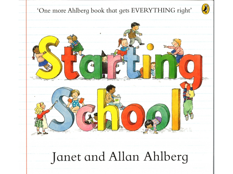 Janet & Allan Ahlberg - Starting School