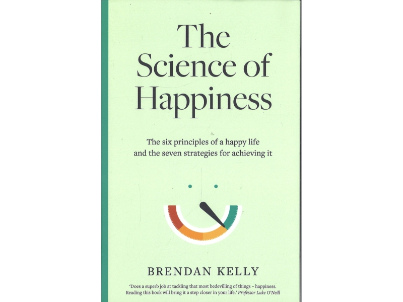 Brendan Kelly - The Science Of Happiness
