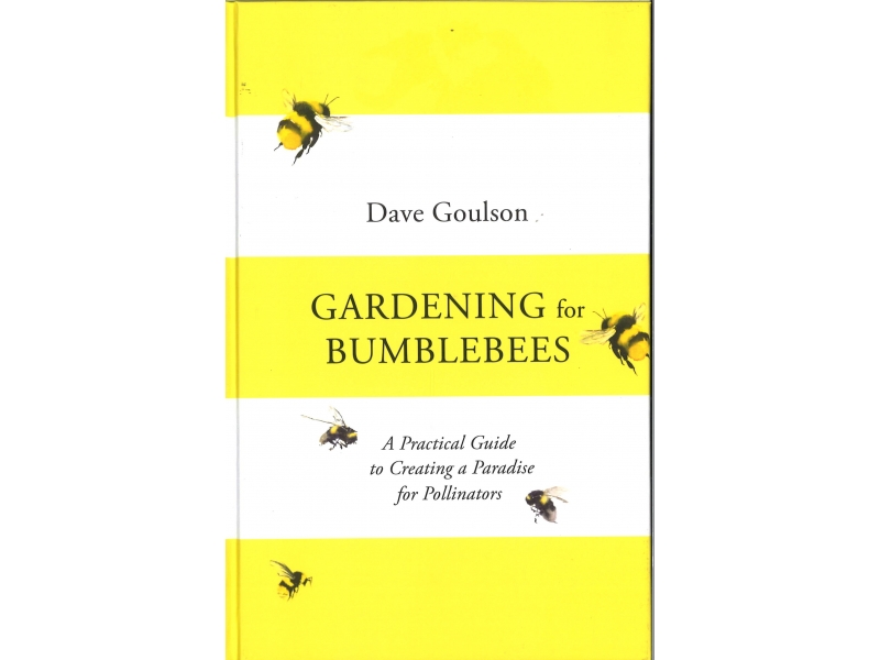 Gave Goulson - Gardening For Bumblebees