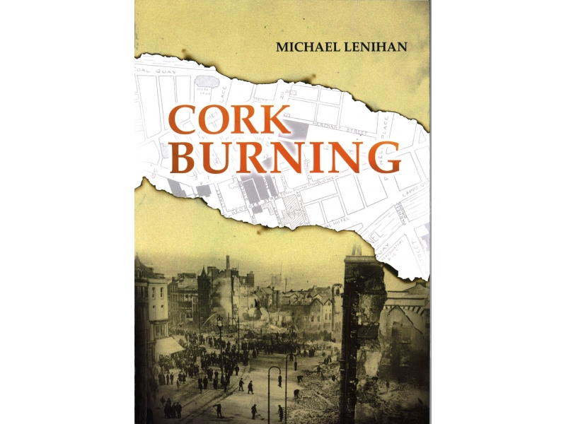 Michael Lenihan - Cork Burning