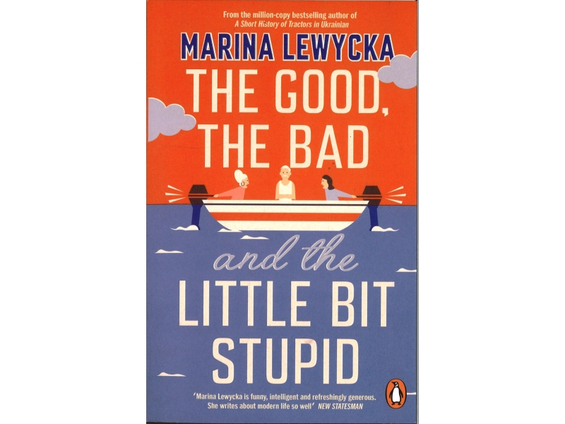 Marina Lwycka - The Good, The Bad And The Little Bit Stupid