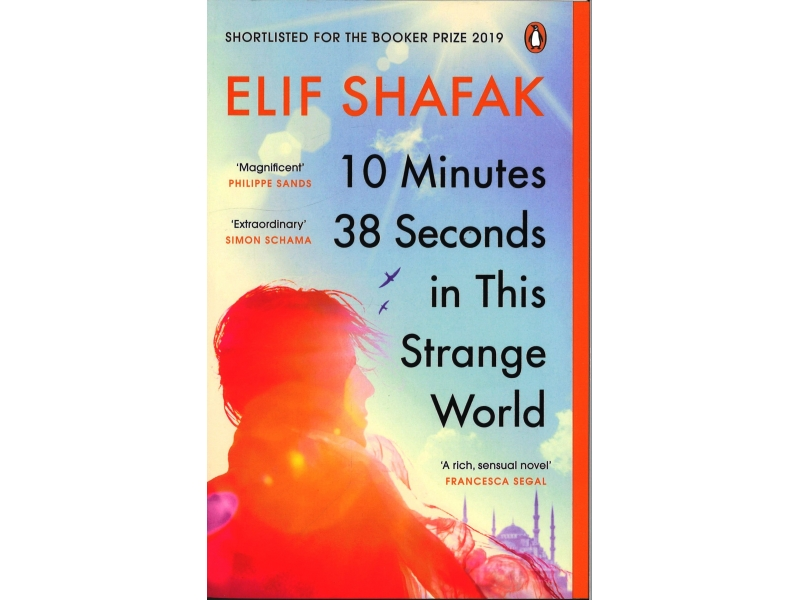 Elf Shafak - 10 Minutes 38 Seconds In This Strange World