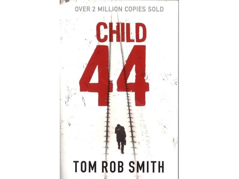 Tom Rob Smith - Child 44