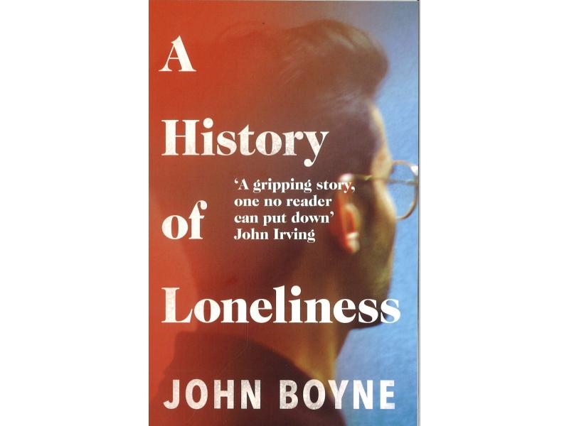John Boyne - A  History Of Loneliness