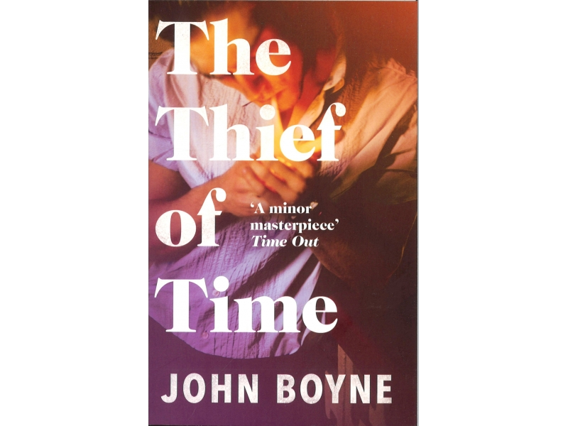 John Boyne - The Thief Of Time