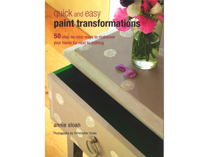 Annie Sloan - Quick And Easy Paint Transformations