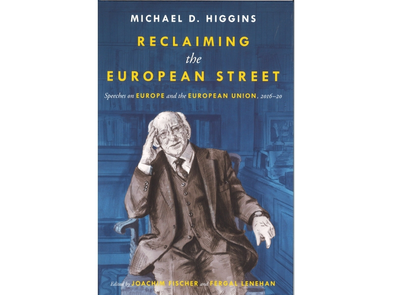 Michael D. Higgins - Reclaiming The European Street