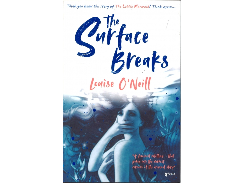 Louise O'Neill - The Surface Breaks