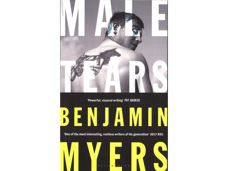Benjamin Myers - Male Tears